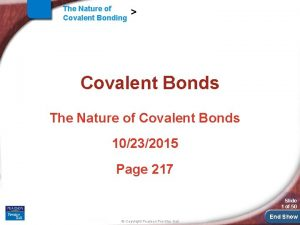 The Nature of Covalent Bonding Covalent Bonds The