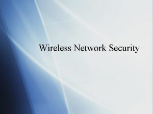 Wireless Network Security How Does Wireless Differ Wireless