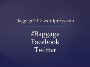 Baggage 2017 wordpress com Baggage Facebook Twitter Baggage