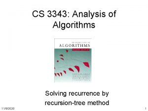 CS 3343 Analysis of Algorithms Solving recurrence by
