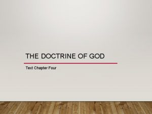 THE DOCTRINE OF GOD Text Chapter Four AGENDA