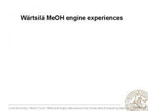 Wrtsil Me OH engine experiences 1 Lund University