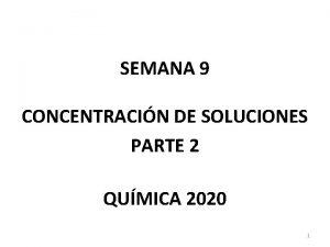 SEMANA 9 CONCENTRACIN DE SOLUCIONES PARTE 2 QUMICA