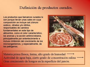 Definicin de productos curados Los productos que llamamos