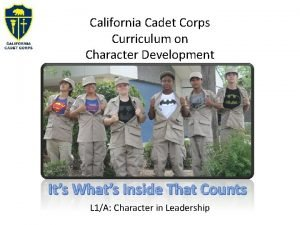 California Cadet Corps Curriculum on Character Development L