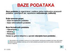 BAZE PODATAKA Baza podataka je organizirana i ureena