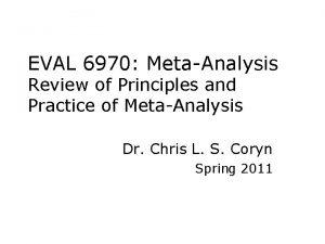 EVAL 6970 MetaAnalysis Review of Principles and Practice