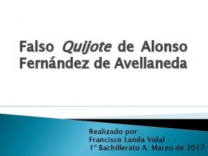 Falso Quijote de Alonso Fernndez de Avellaneda Realizado