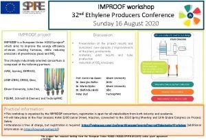 IMPROOF workshop 32 nd Ethylene Producers Conference Sunday