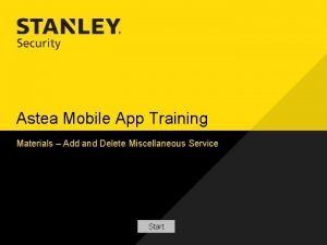Astea Mobile App Training Materials Add and Delete
