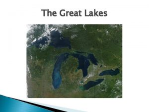 The Great Lakes Watershed A watershed is a