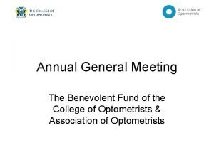 Annual General Meeting The Benevolent Fund of the