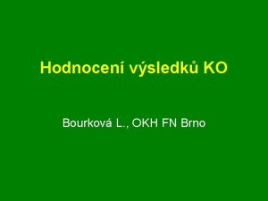 Hodnocen vsledk KO Bourkov L OKH FN Brno