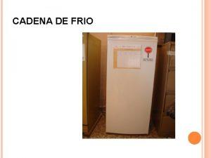 CADENA DE FRIO LA CADENA DE FRIO I