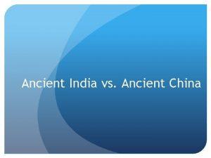 Ancient India vs Ancient China India Geography North