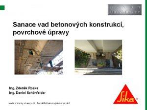 Sanace vad betonovch konstrukc povrchov pravy Ing Zdenk