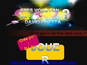 TES VOUS FAN DE DAVID GUETTA FAN DE