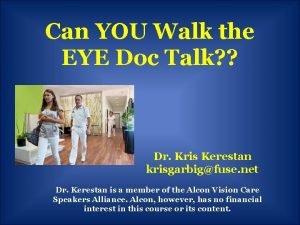 Can YOU Walk the EYE Doc Talk Dr