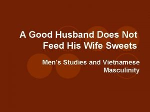 A Good Husband Does Not Feed His Wife