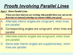 Proofs Involving Parallel Lines Part 1 Given Parallel