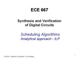 ECE 667 Synthesis and Verification of Digital Circuits
