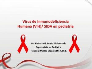 Virus de Inmunodeficiencia Humana VIH SIDA en pediatra