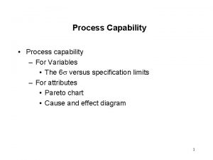 Process Capability Process capability For Variables The 6