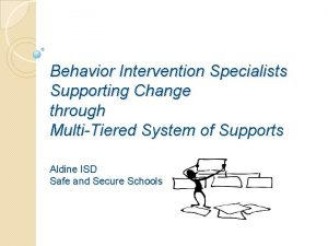 Behavior Intervention Specialists Supporting Change through MultiTiered System