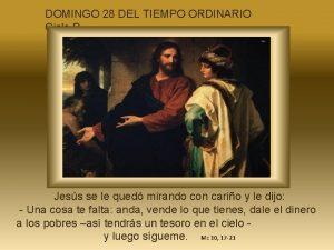 DOMINGO 28 DEL TIEMPO ORDINARIO Ciclo B Jess
