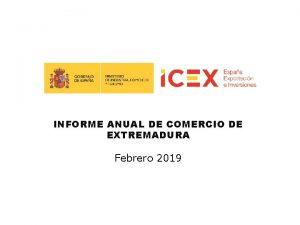 INFORME ANUAL DE COMERCIO DE EXTREMADURA Febrero 2019