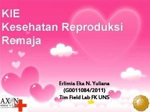 KIE Kesehatan Reproduksi Remaja Erlimia Eka N Yuliana