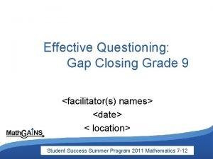 Effective Questioning Gap Closing Grade 9 facilitators names