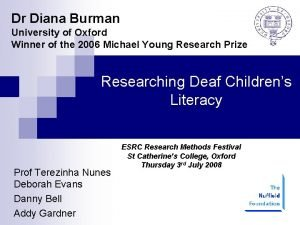 Dr Diana Burman University of Oxford Winner of