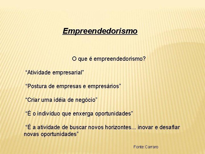 Empreendedorismo O que empreendedorismo Atividade empresarial Postura de