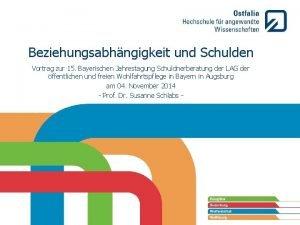 Beziehungsabhngigkeit und Schulden Vortrag zur 15 Bayerischen Jahrestagung