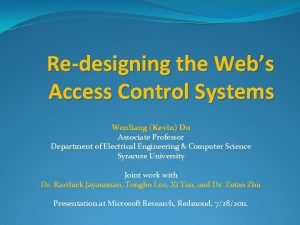 Redesigning the Webs Access Control Systems Wenliang Kevin