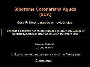 Sndrome Coronariana Aguda SCA Guia Prtico baseado em