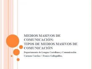 MEDIOS MASIVOS DE COMUNICACIN TIPOS DE MEDIOS MASIVOS