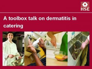 A toolbox talk on dermatitis in catering What