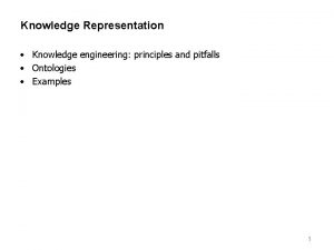 Knowledge Representation Knowledge engineering principles and pitfalls Ontologies