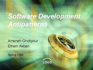 Software Development Antipatterns Ameneh Gholipour Elham Akbari Spring