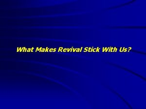 What Makes Revival Stick With Us What Makes