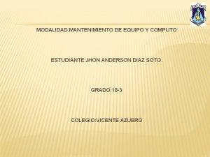 MODALIDAD MANTENIMIENTO DE EQUIPO Y COMPUTO ESTUDIANTE JHON