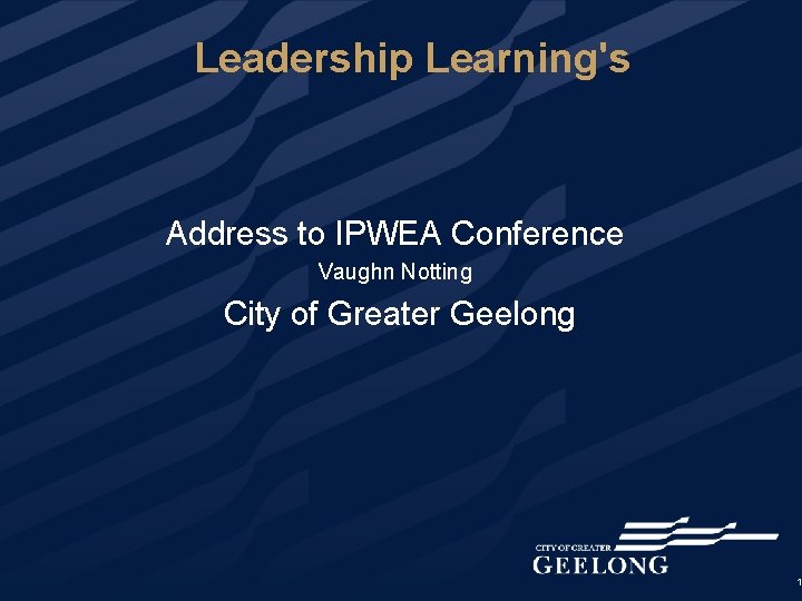Leadership Learnings Address to IPWEA Conference Vaughn Notting