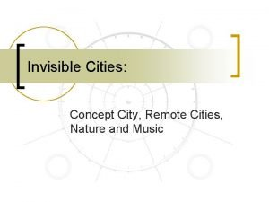 Invisible Cities Concept City Remote Cities Nature and