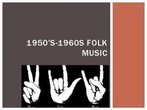 1950S1960 S FOLK MUSIC 1950 S FOLK The