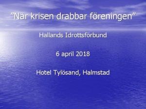 Nr krisen drabbar freningen Hallands Idrottsfrbund 6 april