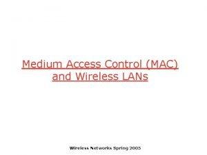 Medium Access Control MAC and Wireless LANs Wireless