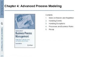 Chapter 4 Advanced Process Modeling Contents 1 More