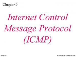 Chapter 9 Internet Control Message Protocol ICMP Mc